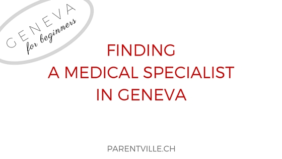 Finding a medical specialist in Geneva